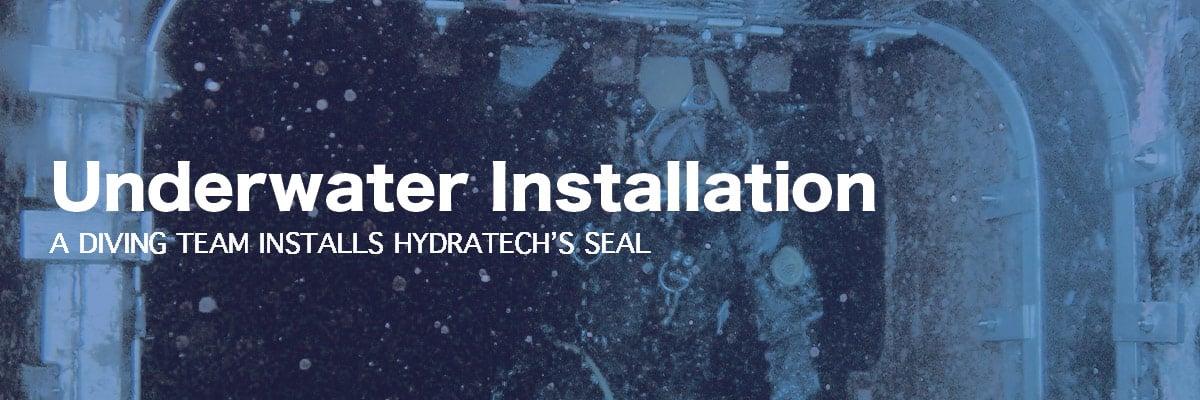 Diver installing HydraTite underwater, 'Underwater Installation, A DIVING TEAM INSTALLS HYDRATECH'S SEAL'